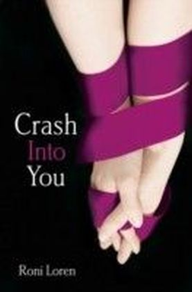 Crash Into You (Loving on the Edge, Book 1)