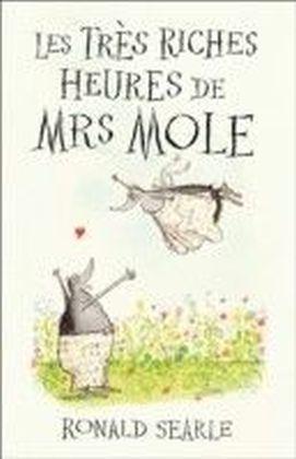 Les Tres Riches Heures de Mrs Mole