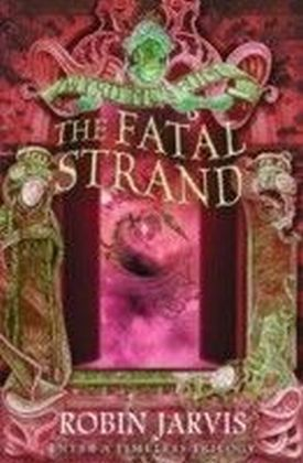Fatal Strand (Tales from the Wyrd Museum, Book 3)