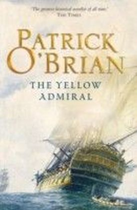Yellow Admiral: Aubrey/Maturin series, book 18