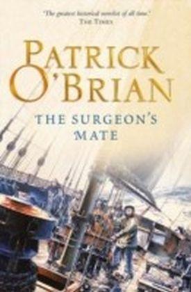 Surgeon's Mate: Aubrey/Maturin series, book 7