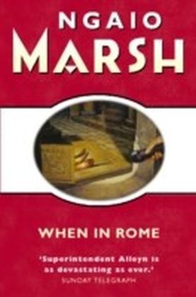 When in Rome (The Ngaio Marsh Collection)