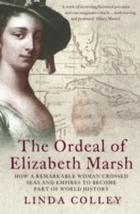 Ordeal of Elizabeth Marsh: How a Remarkable Woman Crossed Seas and Empires to Become Part of World History (Text Only)
