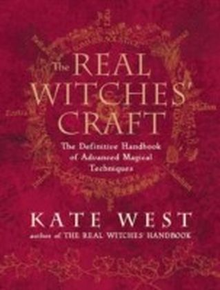 Real Witches' Craft: Magical Techniques and Guidance for a Full Year of Practising the Craft