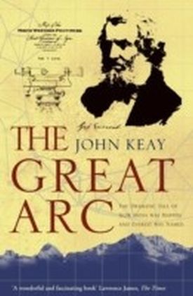 Great Arc: The Dramatic Tale of How India was Mapped and Everest was Named (Text Only)