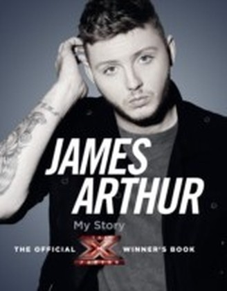 James Arthur, My Story: The Official X Factor Winner's Book