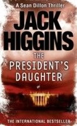 President's Daughter (Sean Dillon Series, Book 6)