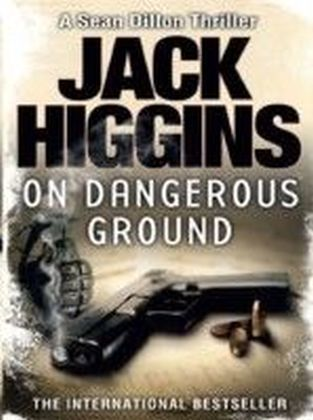 On Dangerous Ground (Sean Dillon Series, Book 3)