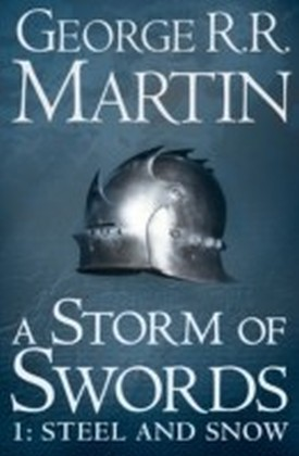 Storm of Swords: Part 1 Steel and Snow (A Song of Ice and Fire, Book 3)