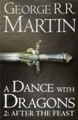 Dance With Dragons: Part 2 After The Feast (A Song of Ice and Fire, Book 5)