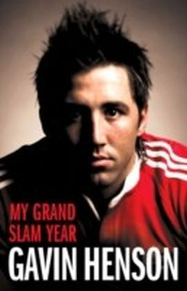 Gavin Henson: My Grand Slam Year