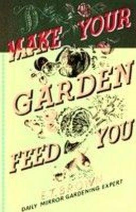 Make Your Garden Feed You