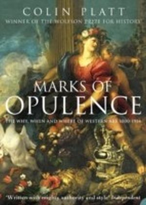 Marks of Opulence: The Why, When and Where of Western Art 1000-1914 (Text Only)