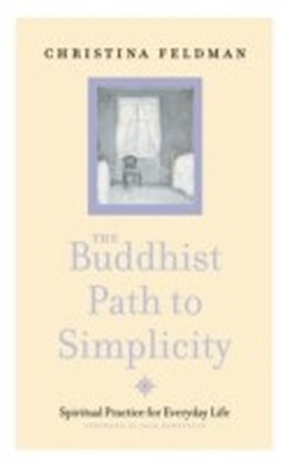 Buddhist Path to Simplicity: Spiritual Practice in Everyday Life