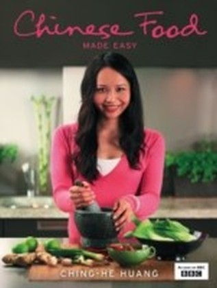 Chinese Food Made Easy: 100 simple, healthy recipes from easy-to-find ingredients
