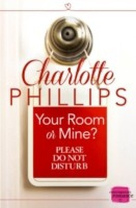 Your Room or Mine?: HarperImpulse Contemporary Fiction (A Novella) (Do Not Disturb, Book 1)