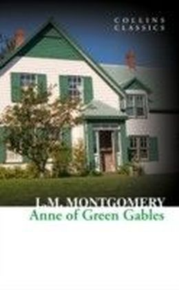 Anne of Green Gables (Collins Classics)