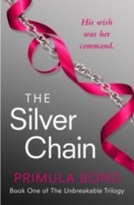 Silver Chain (Unbreakable Trilogy, Book 1)