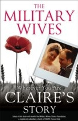 Military Wives: Wherever You Are - Claire's Story