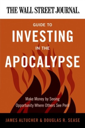 Wall Street Journal Guide to Investing in the Apocalypse