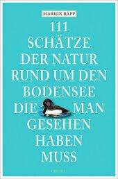 111 Schätze der Natur rund um den Bodensee, die man gesehen haben muss Cover