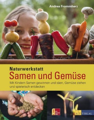 Naturwerkstatt Samen und Gemüse