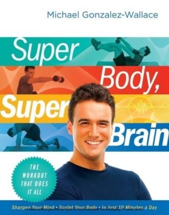 Super Body, Super Brain