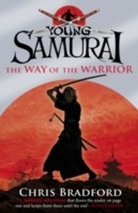 Way of the Warrior (Young Samurai, Book 1)