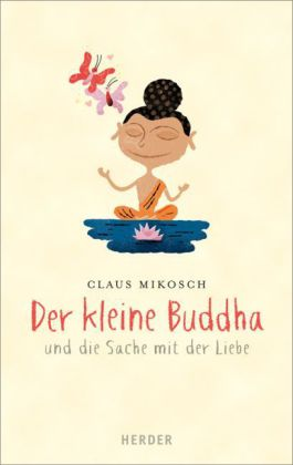 Der kleine Buddha und die Sache mit der Liebe