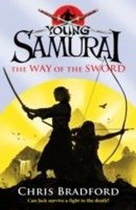Way of the Sword (Young Samurai, Book 2)