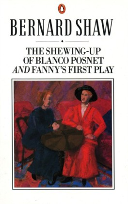 Shewing-up of Blanco Posnet and Fanny's First Play