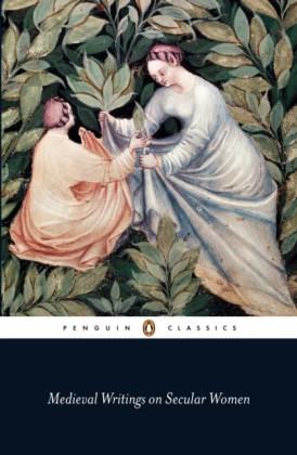 Medieval Writings on Secular Women