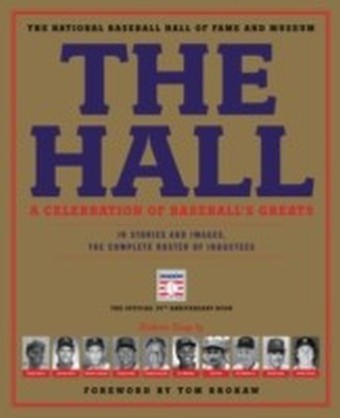 Hall: A Celebration of Baseball's Greats
