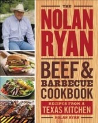 Nolan Ryan Beef & Barbecue Cookbook