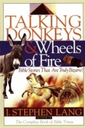 Talking Donkeys and Wheels of Fire