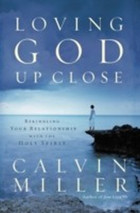 Loving God Up Close