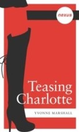 Teasing Charlotte
