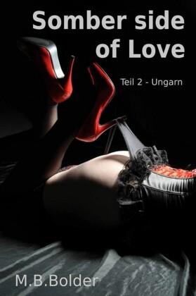 Somber Side of Love - Teil 2 Ungarn