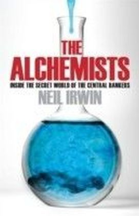 Alchemists: Inside the secret world of central bankers