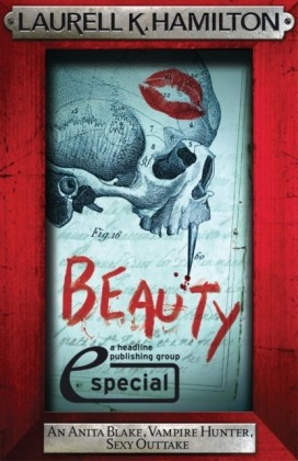 Beauty (An Anita Blake, Vampire Hunter, Sexy Outtake eSpecial)