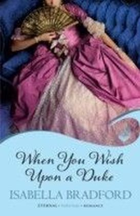When You Wish Upon A Duke: Wylder Sisters Book 1 (Eternal Romance)