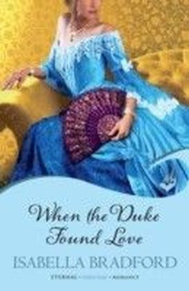 When The Duke Found Love: Wylder Sisters Book 3
