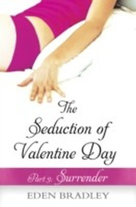 Seduction of Valentine Day Part 3
