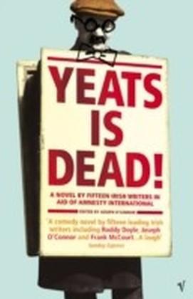 Yeats Is Dead