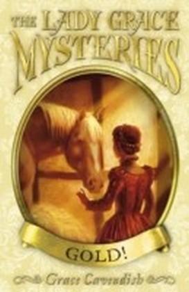 Lady Grace Mysteries: Gold