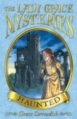 Lady Grace Mysteries: Haunted