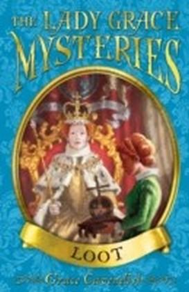 Lady Grace Mysteries: Loot