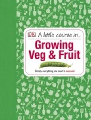 Little Course in Growing Veg & Fruit
