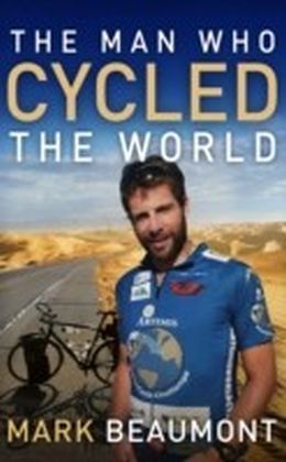 Man Who Cycled The World