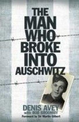 Man Who Broke into Auschwitz